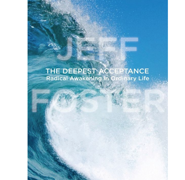 Image for The Deepest Acceptance by Jeff Foster