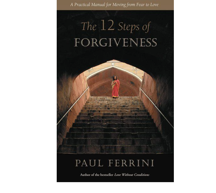 Image for The 12 Steps of Forgiveness by Paul Ferrini