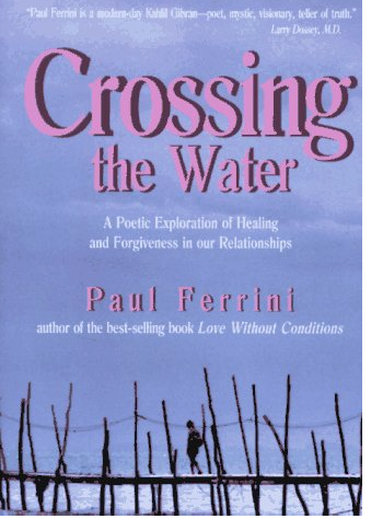 Image for Crossing the Water by Paul Ferrini