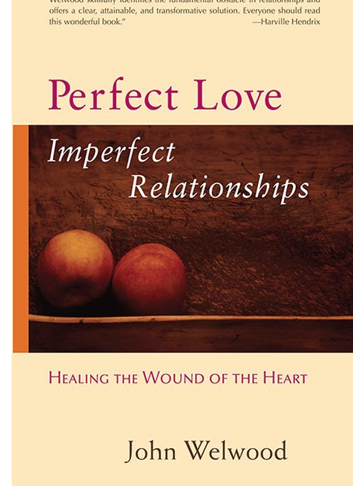 Image for Perfect Love, Imperfect Relationship by John Welwood